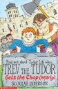 Trev the Tudor - Gets the Chop (Nearly) (Scoular Anderson)