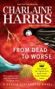 From Dead to Worse: A Sookie Stackhouse Novel (Sookie Stackhouse Novels)