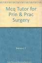 MCQ Tutor for Principles and Practice of Surgery