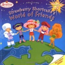 Strawberry Shortcake's World of Friends [With Stickers and 4 Scented Punch Out Postcards] (Strawberry Shortcake (8x8))