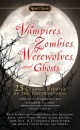 Vampires, Zombies, Werewolves and Ghosts: 25 Classic Stories of the Supernatural