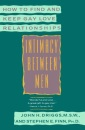 Intimacy between Men: How to Find and Keep Gay Love Relationships (Plume)