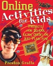 Online Activities for Kids: Projects for School, Extra Credit or Just Plain Fun