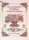 Old-fashioned Floral Charted Designs (Dover Needlework)
