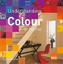 Understanding Colour at Home: The B&Q Guide to Colour