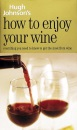 Hugh Johnson's How to Enjoy Your Wine