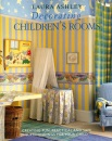 Laura Ashley Decorating Children's Rooms: Creating Fun, Practical and Safe Surroundings for Your Child