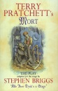 Terry Pratchett's Mort: Playtext: the Play (Discworld Novels)
