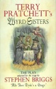 Terry Pratchett's Wyrd Sisters (The Play)