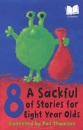 A Sackful of Stories for Eight Year Olds