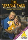 The Terrible Twos: True Stories of Tots and Toddlers