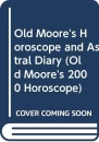 Old Moore's Horoscope and Astral Diary (Old Moore's 2000 Horoscope)