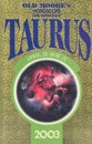 Old Moore's Horoscopes and Daily Astral Diaries 2003: Taurus (Old Moore's 2003 horoscope)