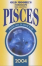 Old Moore's Horoscopes and Daily Astral Diaries 2004: Pisces