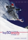 Top 50 Ski and Snowboard Resorts in Europe 2007 (Top 50 Ski & Snowboard Resorts in Europe)