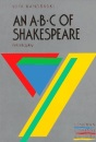 An ABC of Shakespeare: His Plays, Theatre, Life and Times (York Handbooks)
