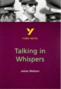 York Notes on James Watson's Talking in Whispers