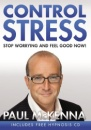 Control Stress: Stop Worrying and Feel Good Now! (Book and CD)