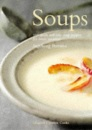 Soups: 100 Quick and Easy Soup Recipes for Every Occasion