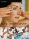 The 10-minute Facelift (Hamlyn Health & Well Being)