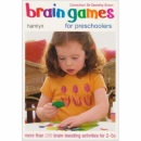 Brain Games for Preschoolers: More Than 200 Brain-Boosting Activities for 2-5s