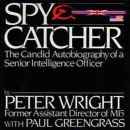 Spycatcher: The Candid Autobiography of a Senior Intelligence Officer