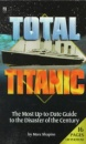 Total Titanic: The Guide to the Disaster of the Century