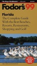 Florida 1999: A Complete Guide with the Best Beaches, Resorts, Restaurants, Shopping and Golf (Gold Guides) - etc., Eugene Fodor