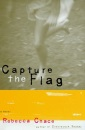 Capture the Flag: A Novel