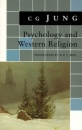 Psychology and Western Religion: (From Vols. 11, 18 Collected Works) (Jung Extracts) - C. G. Jung