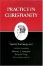 Kierkegaard's Writings, XX: Practice in Christianity: Practice in Christianity v. 20 - S Kierkegaard