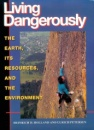 Living Dangerously: The Earth, Its Resources, and the Environment - Heinrich D. Holland, Ulrich Petersen