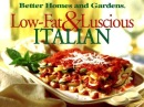 Low-fat & Luscious Italian Favourites (Better Homes and Gardens)