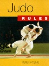 Judo Rules: A Player's Guide (A player's guide rules books)