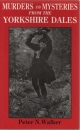 Murders and Mysteries from the Yorkshire Dales