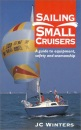 Sailing Small Cruisers: A Guide to Equipment, Safety and Seamanship