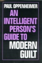 An Intelligent Person's Guide to Modern Guilt (Intelligent Person's Guide) (Intelligent Person's Guide Series)