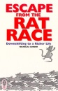Escape from the Rat Race: Downshifting to a Richer Life (Right way plus)