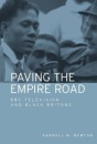 Paving the Empire Road: BBC Television and Black Britons
