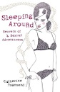 Sleeping Around: Secrets of a Sexual Adventuress