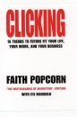 Clicking: 16 Trends to Future Fit Your Life, Your Work, and Your Business