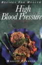 High Blood Pressure: Delicious Low Salt Recipes That are Calorie-controlled for Weight Reduction (Recipes for Health)