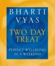 Bharti Vyas' Two-Day Treat: Perfect well-being in a weekend