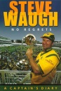 Steve Waugh: No Regrets - A Captain's Diary
