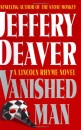 Vanished Man, The: A Lincoln Rhyme Novel (Deaver, Jeffery)