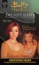 Buffy: Dark Times Bk. 2: The Lost Slayer (Buffy the Vampire Slayer)
