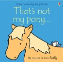 That's Not My Pony (Usborne Touchy Feely Books)