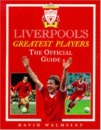 Liverpool's Greatest Players: The Official Guide
