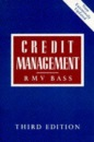 Credit Management: How to Manage Credit Effectively and Make a Real Contribution to Profits