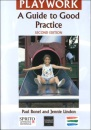 Good Practice in Playwork Third Edition: A Guide to Good Practice